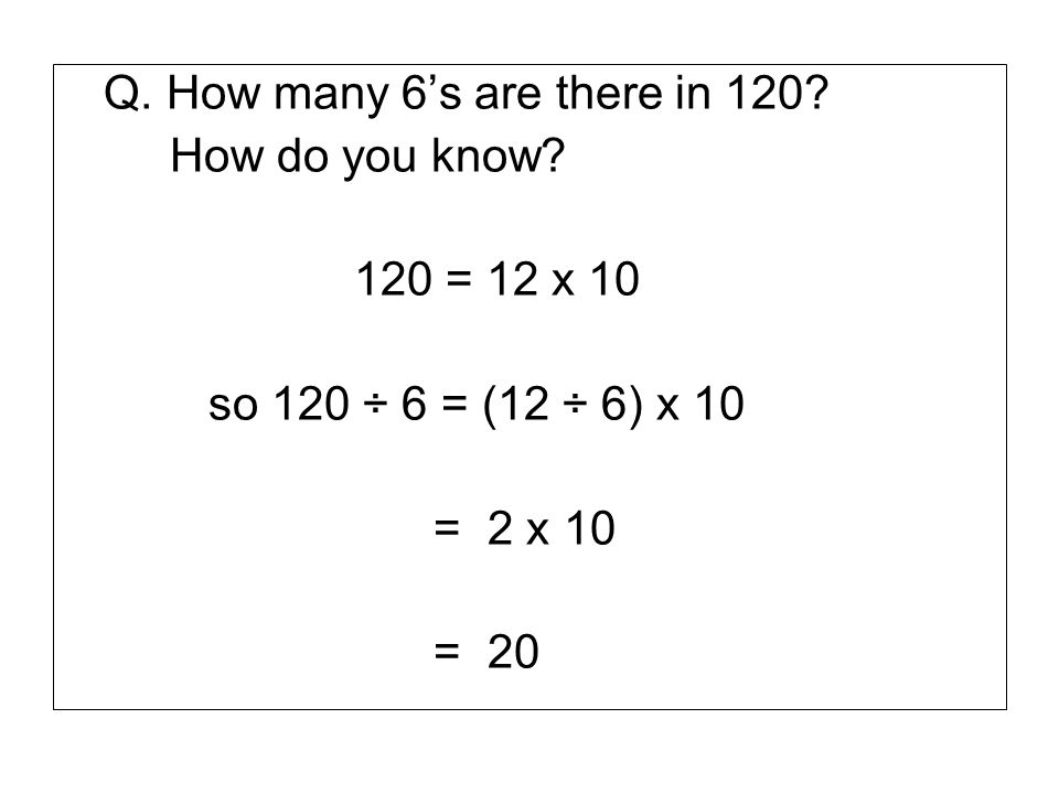Q. How many 6's are there in 120