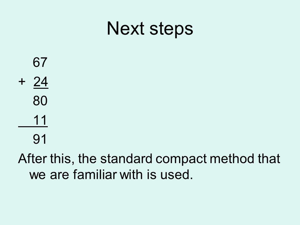 Next steps 67. + 24. 80. 11. 91.