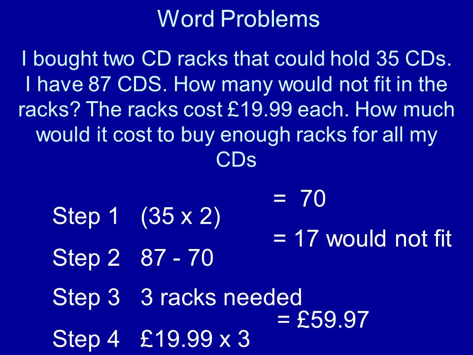Word Problems = 70 Step 1 (35 x 2) Step 2 87 - 70 = 17 would not fit
