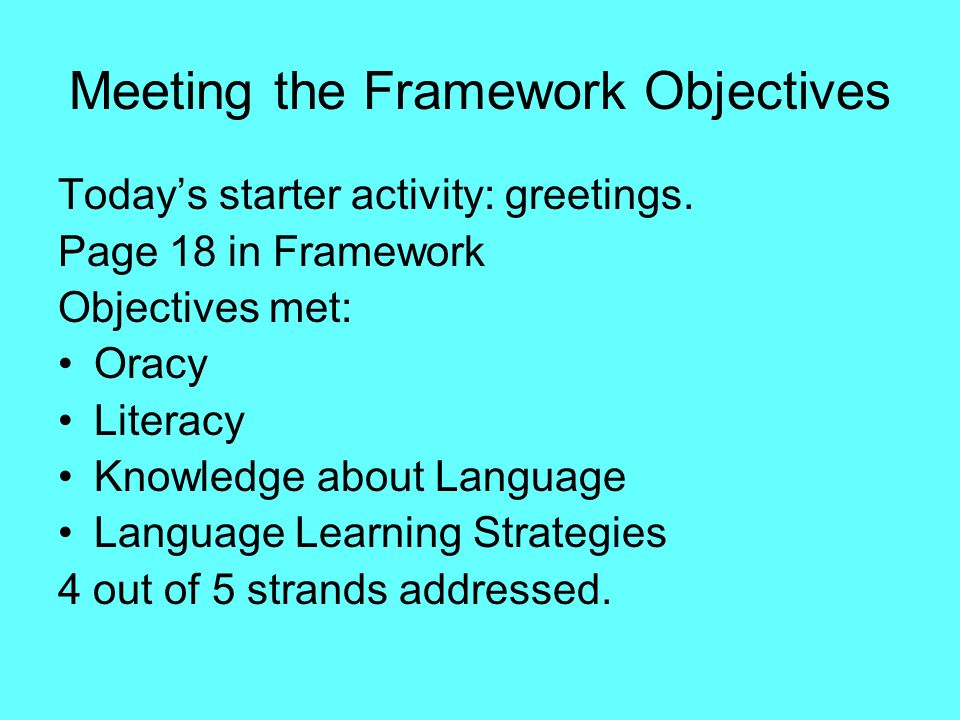 Meeting the Framework Objectives