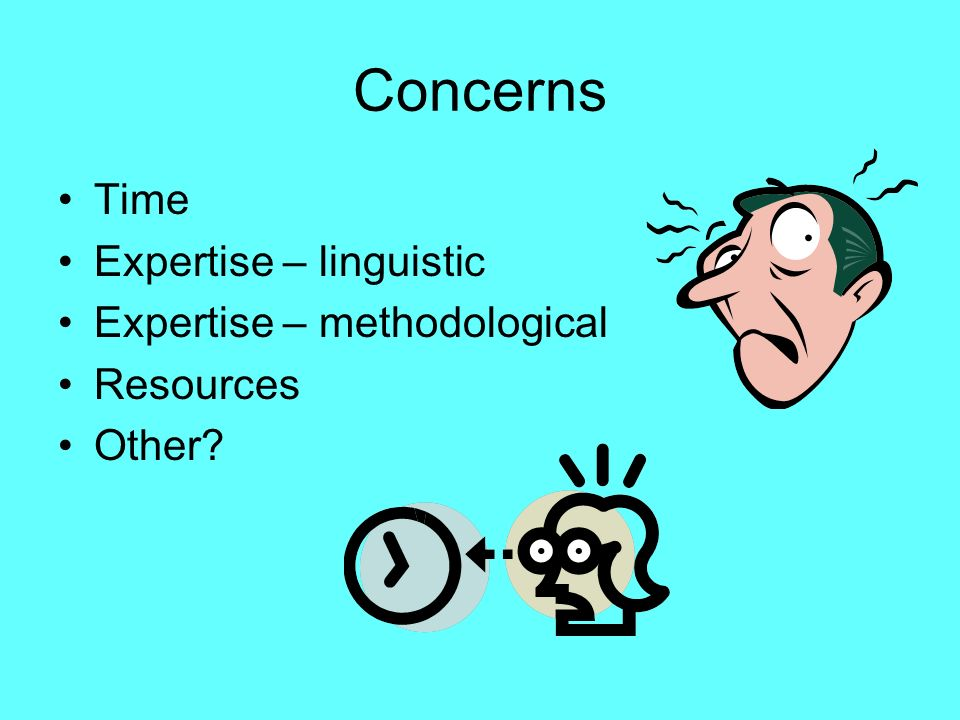 Concerns Time Expertise – linguistic Expertise – methodological