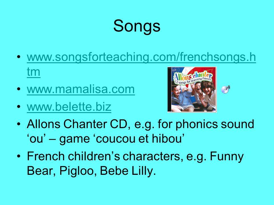 Songs www.songsforteaching.com/frenchsongs.htm www.mamalisa.com