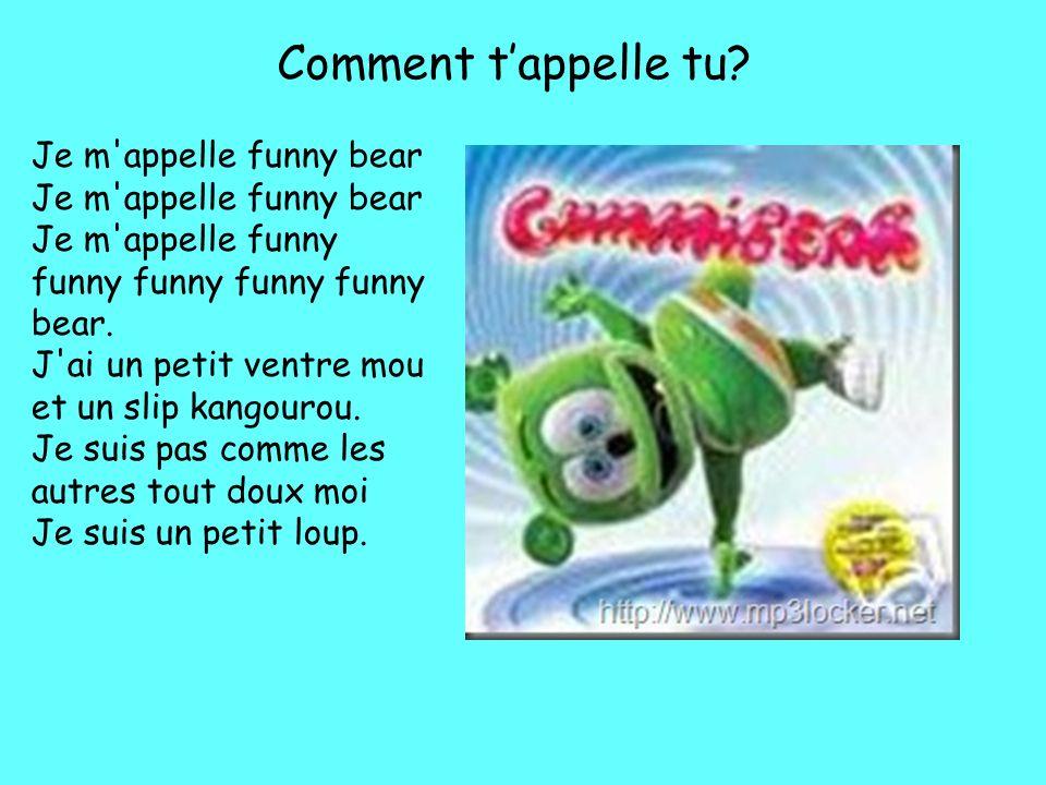 Comment t'appelle tu Je m appelle funny bear Je m appelle funny bear Je m appelle funny funny funny funny funny bear.
