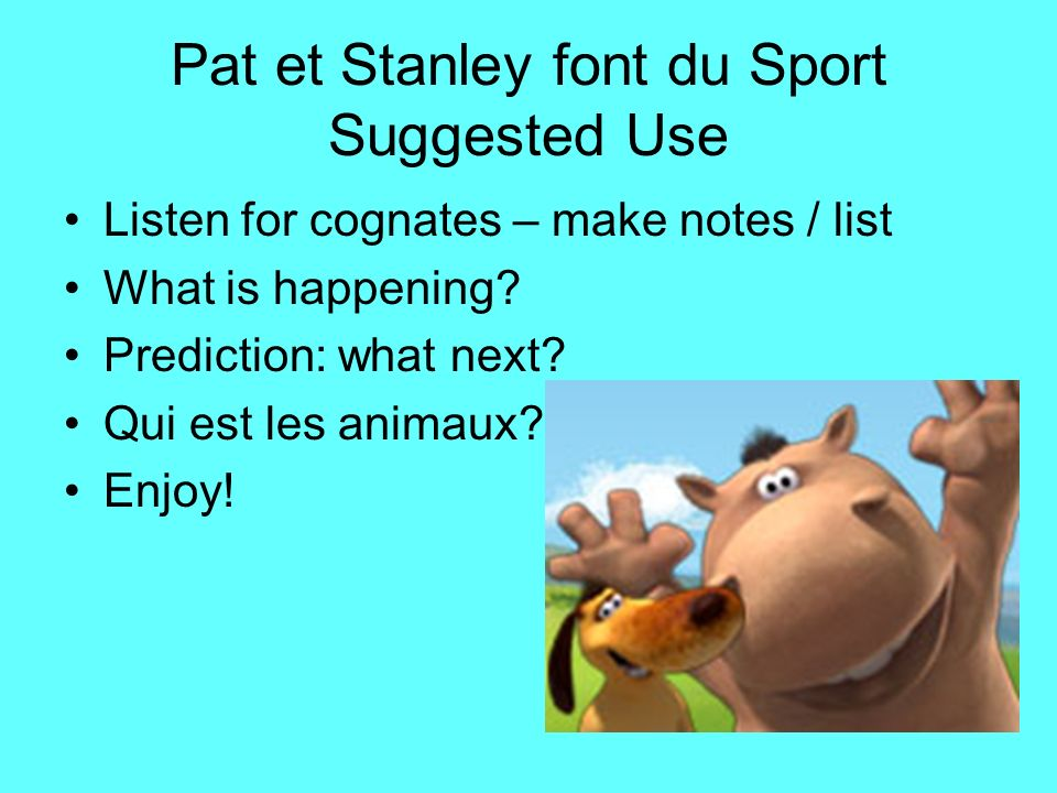 Pat et Stanley font du Sport Suggested Use