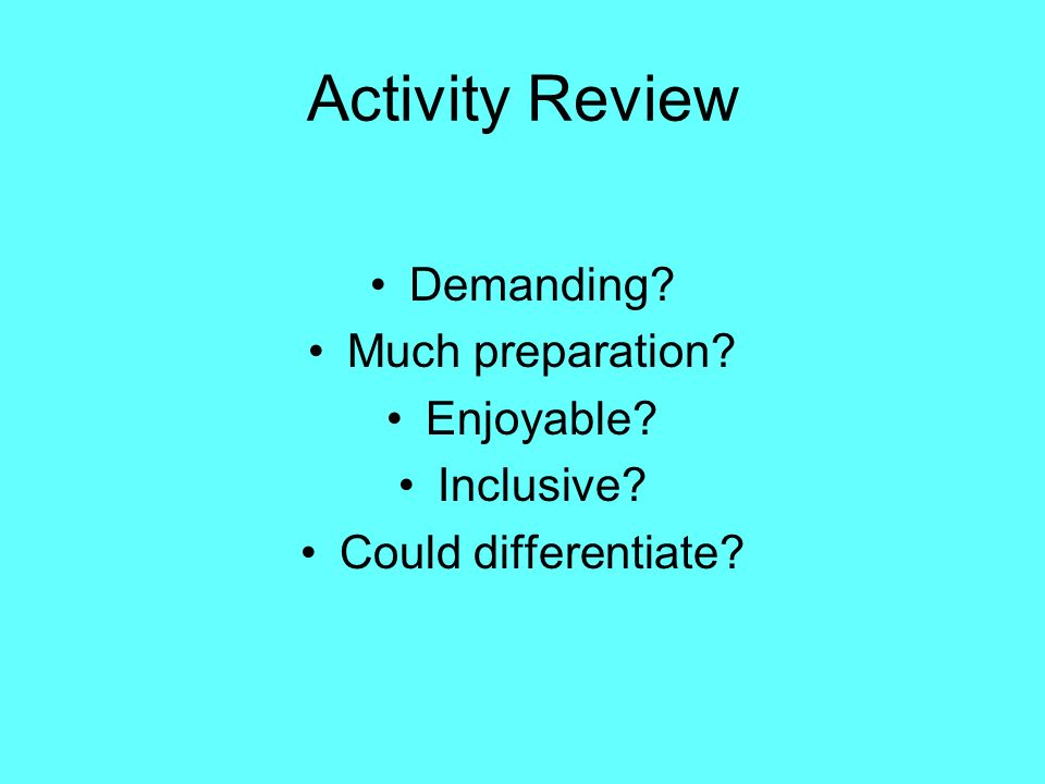 Activity Review Demanding Much preparation Enjoyable Inclusive