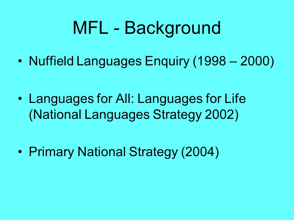 MFL - Background Nuffield Languages Enquiry (1998 – 2000)