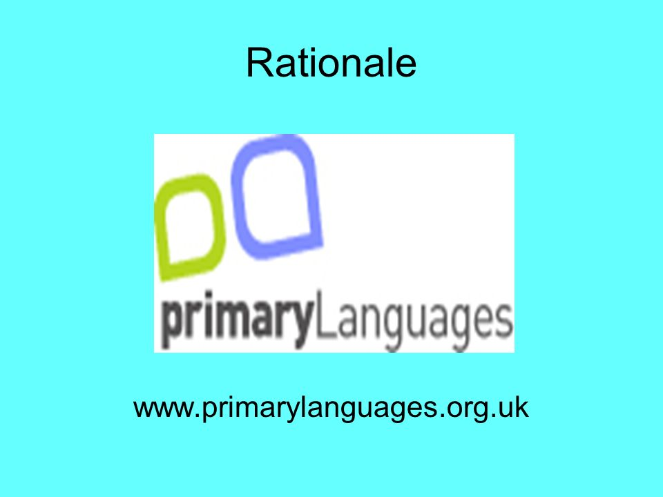 Rationale www.primarylanguages.org.uk