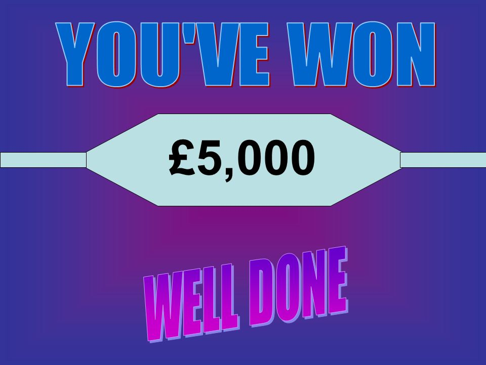 YOU VE WON £5,000 WELL DONE