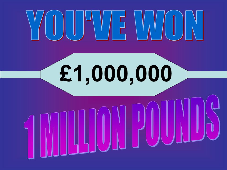 YOU VE WON £1,000,000 1 MILLION POUNDS