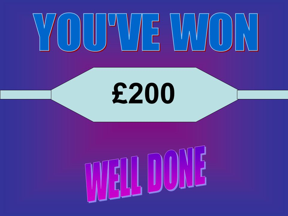 YOU VE WON £200 WELL DONE