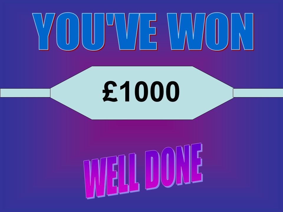 YOU VE WON £1000 WELL DONE