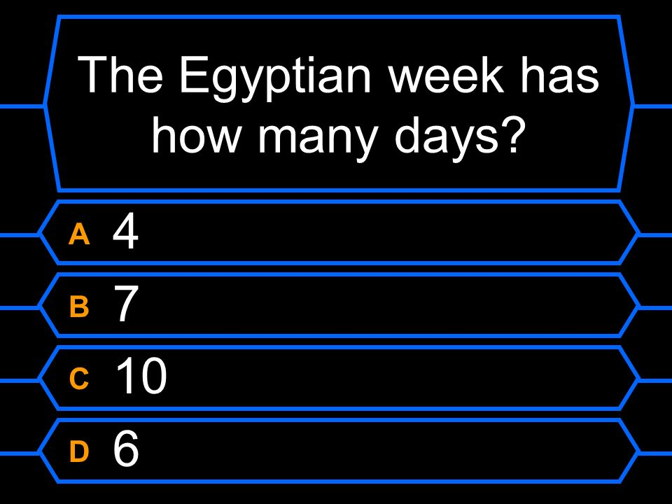 The Egyptian week has how many days