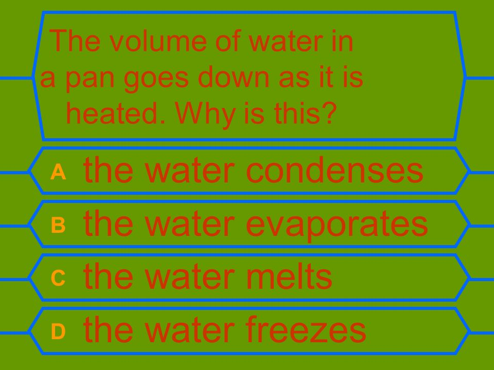 The volume of water in a pan goes down as it is heated. Why is this