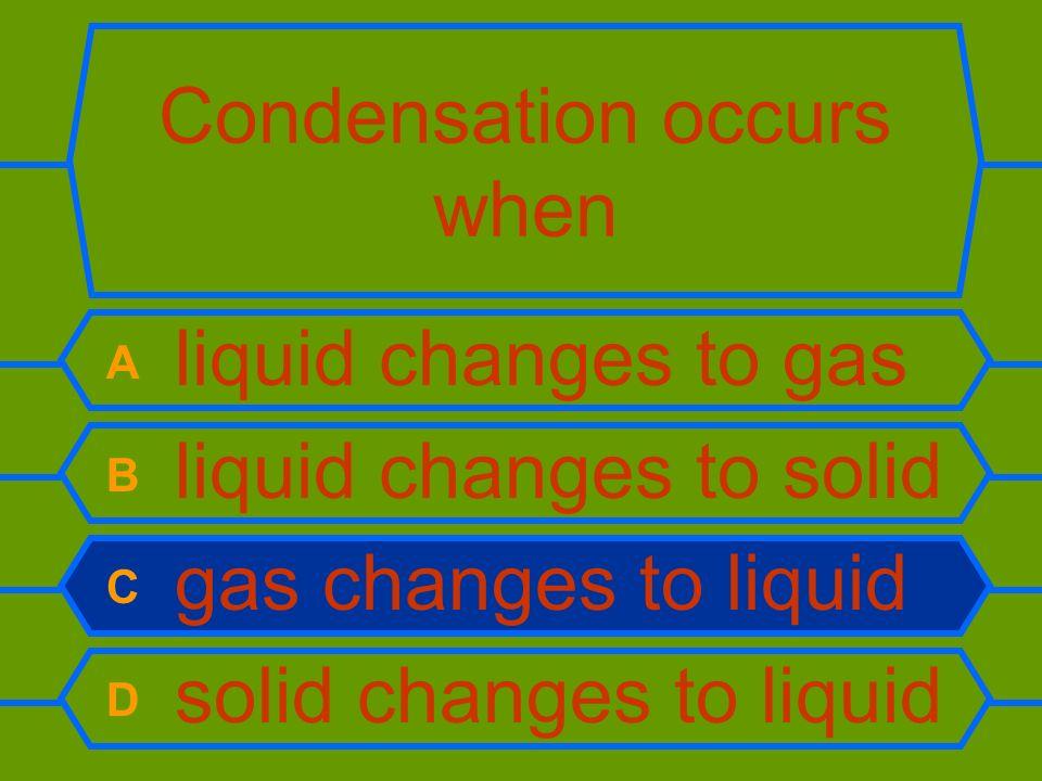 Condensation occurs when