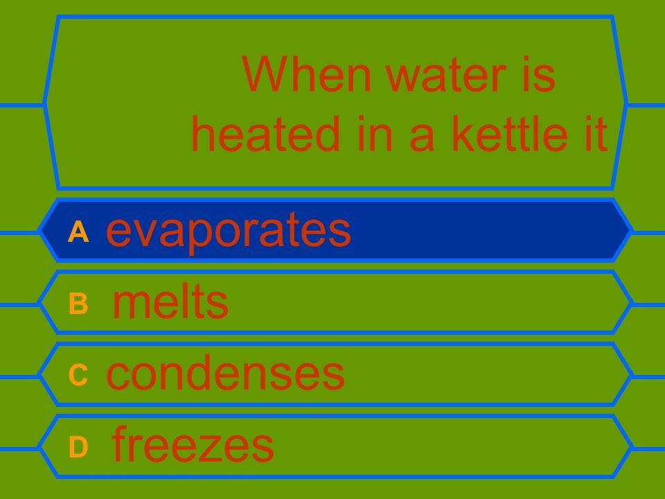 When water is heated in a kettle it