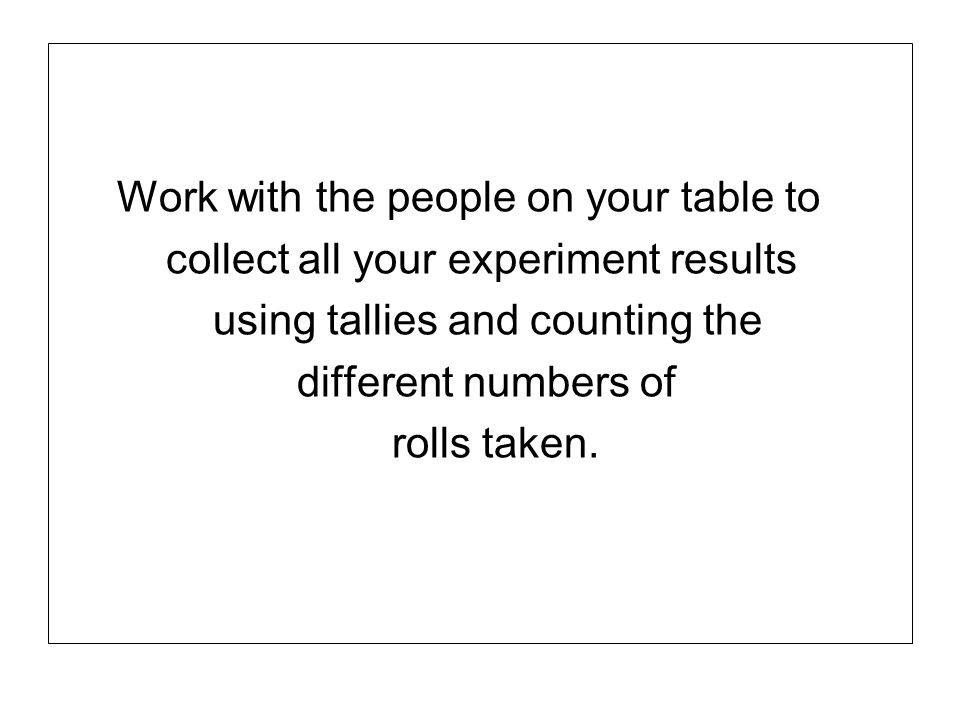 Work with the people on your table to
