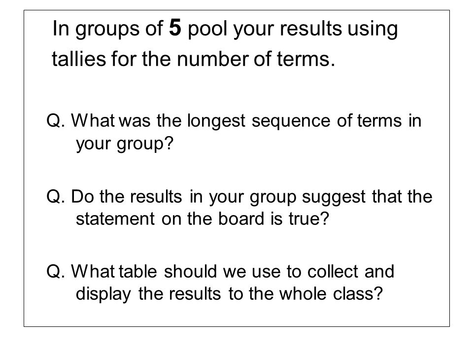 In groups of 5 pool your results using