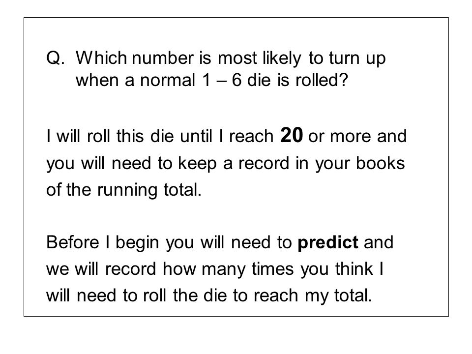 Q. Which number is most likely to turn up