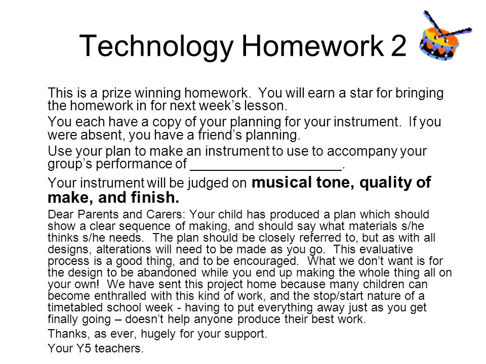 Technology Homework 2 This is a prize winning homework. You will earn a star for bringing the homework in for next week's lesson.