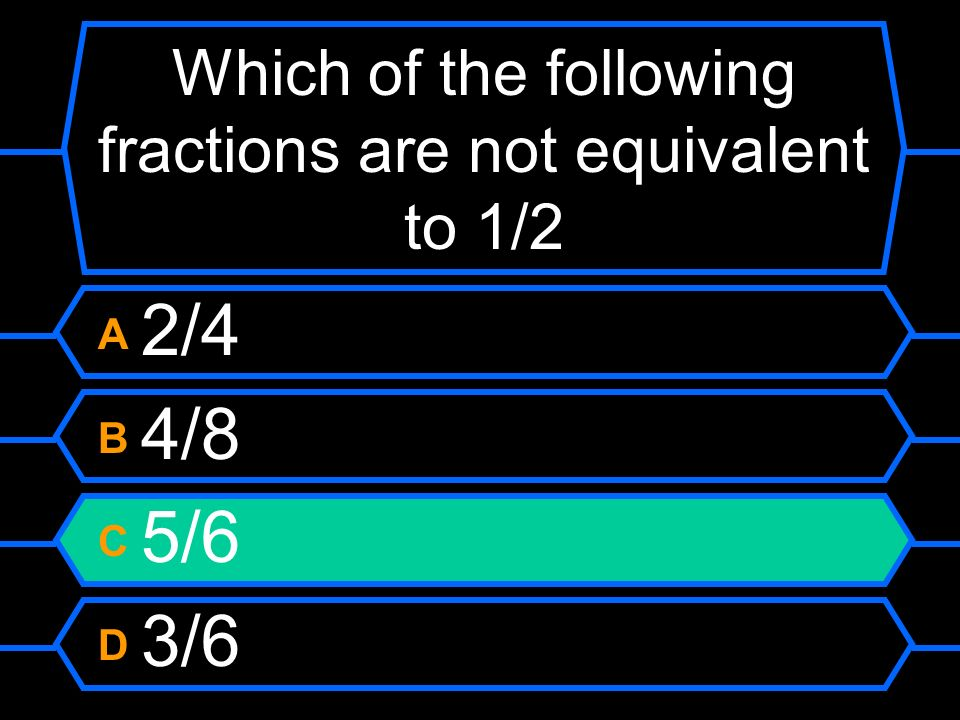 Which of the following fractions are not equivalent to 1/2