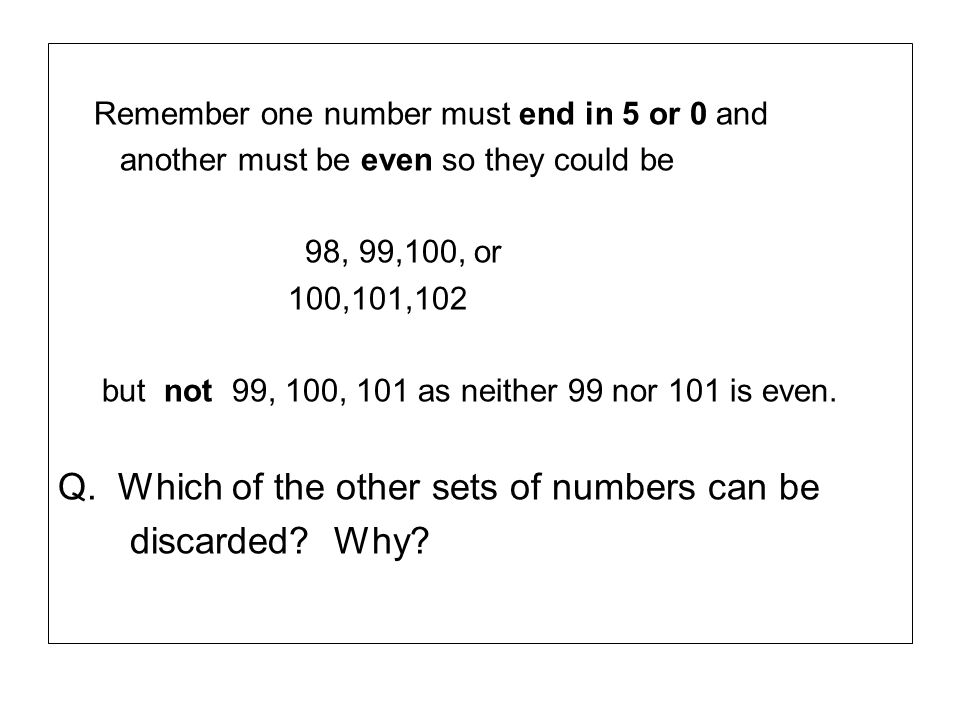 Q. Which of the other sets of numbers can be discarded Why