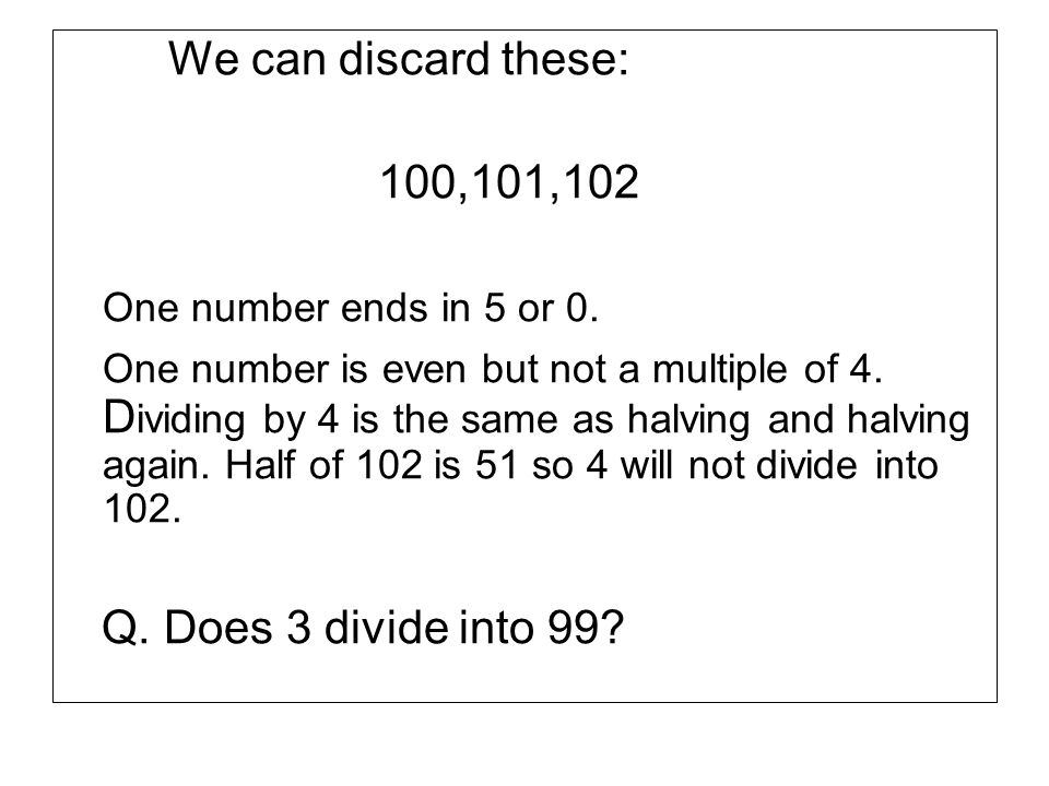 We can discard these: 100,101,102 One number ends in 5 or 0.