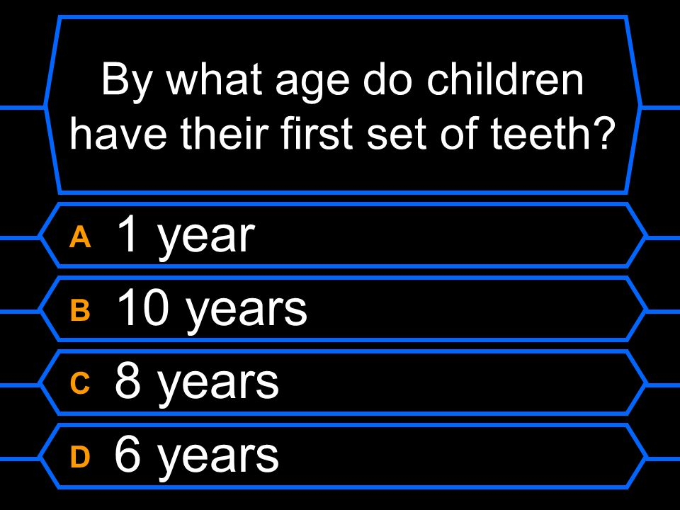 By what age do children have their first set of teeth