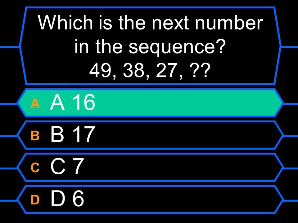 Which is the next number in the sequence 49, 38, 27,