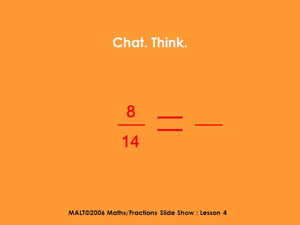 MALT©2006 Maths/Fractions Slide Show : Lesson 4