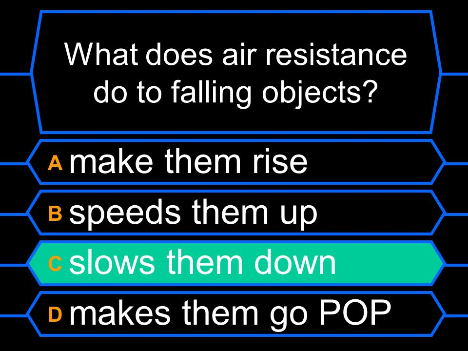 What does air resistance do to falling objects