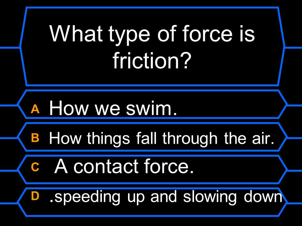 What type of force is friction