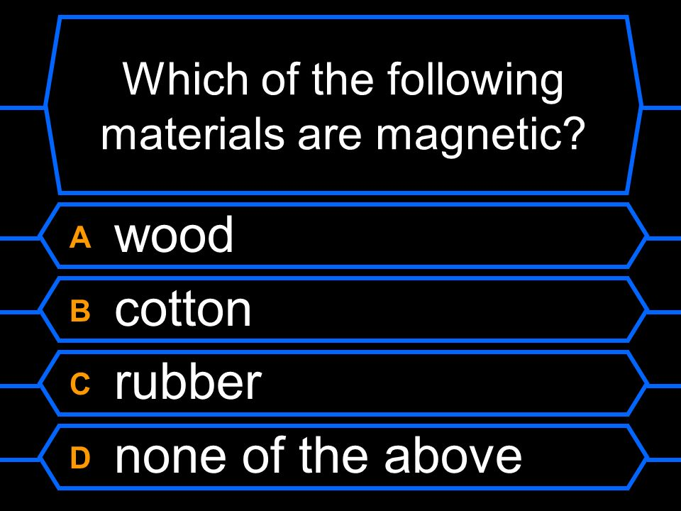 Which of the following materials are magnetic