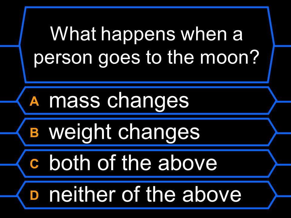 What happens when a person goes to the moon