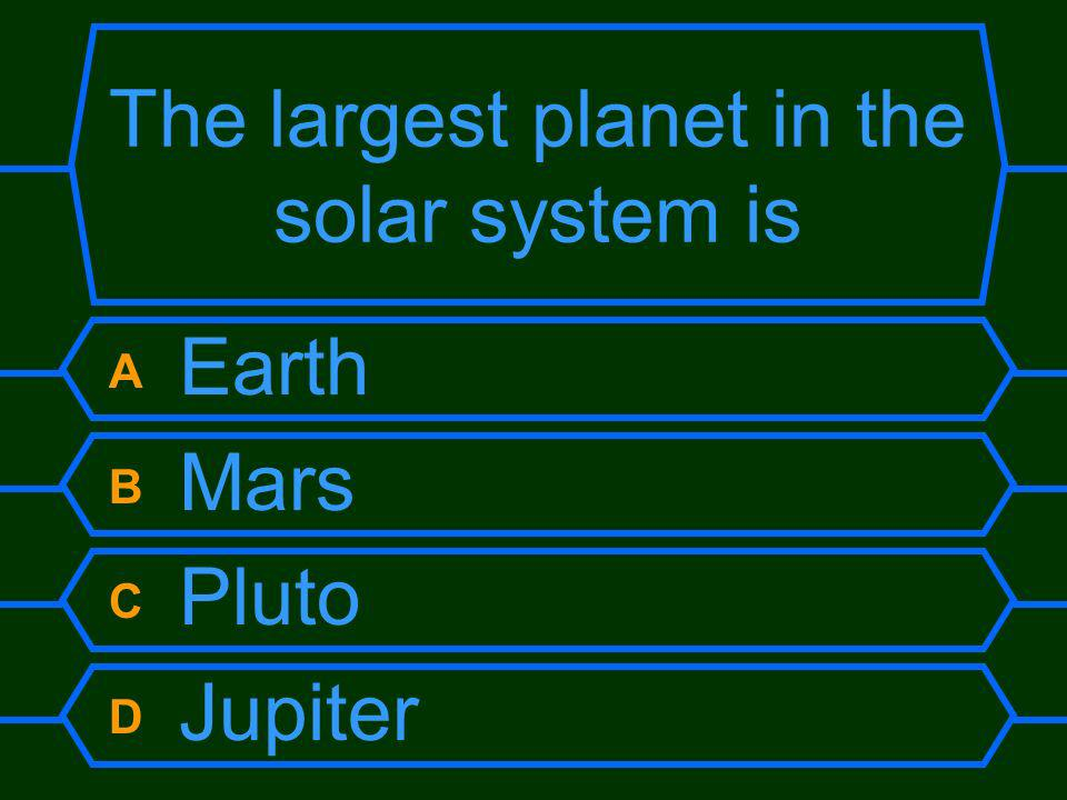 The largest planet in the solar system is