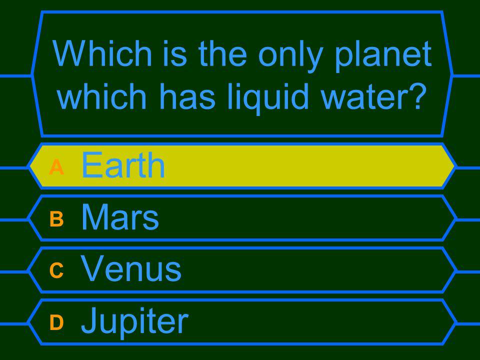 Which is the only planet which has liquid water