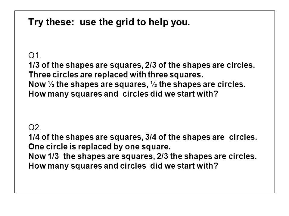 1/3 of the shapes are squares, 2/3 of the shapes are circles.