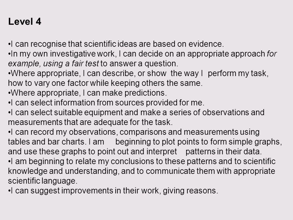 Level 4 I can recognise that scientific ideas are based on evidence.