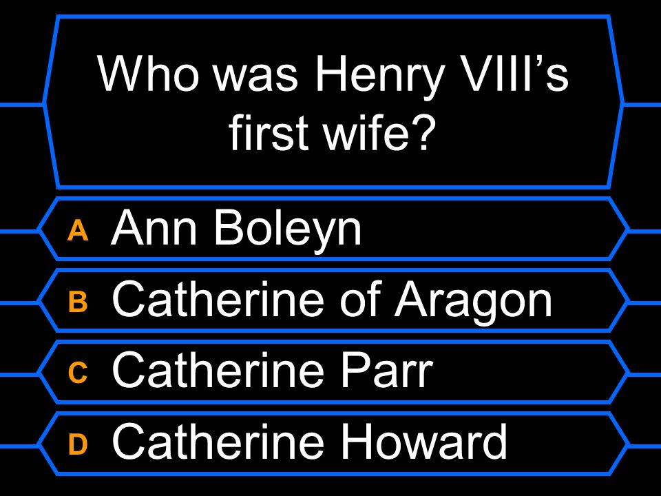 Who was Henry VIII's first wife