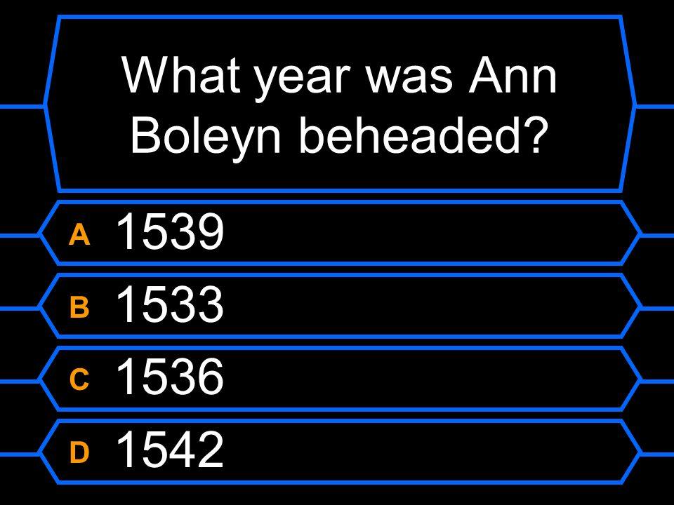 What year was Ann Boleyn beheaded