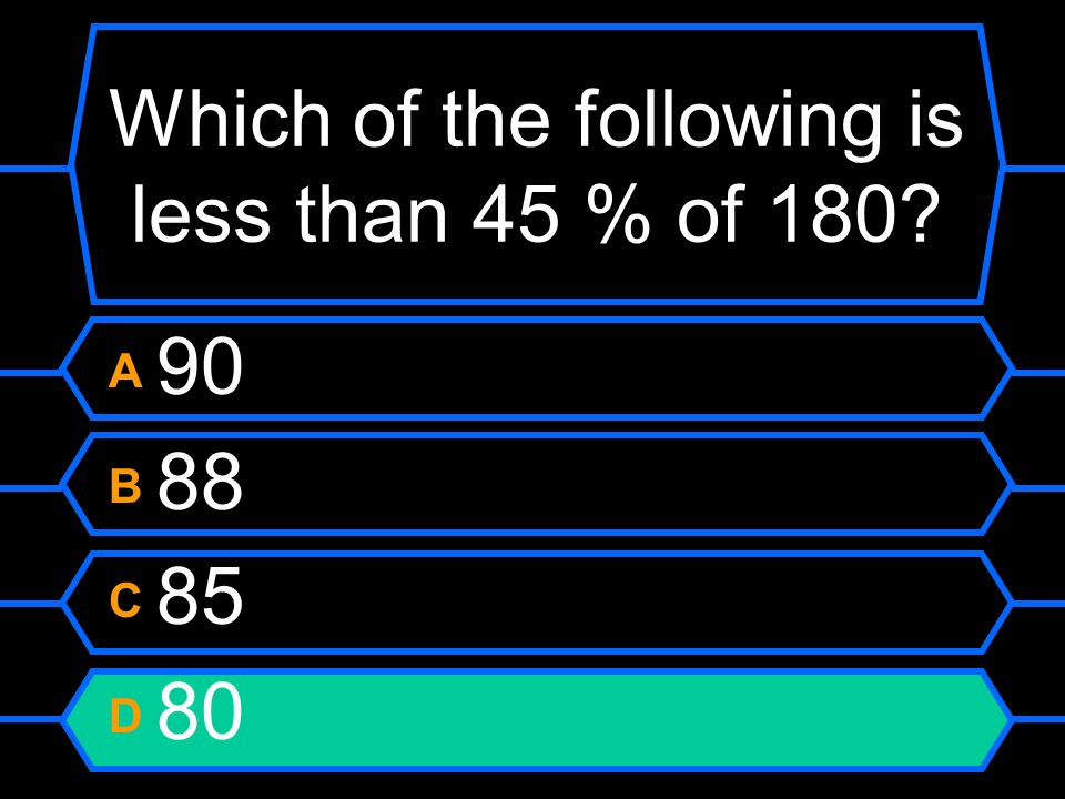 Which of the following is less than 45 % of 180