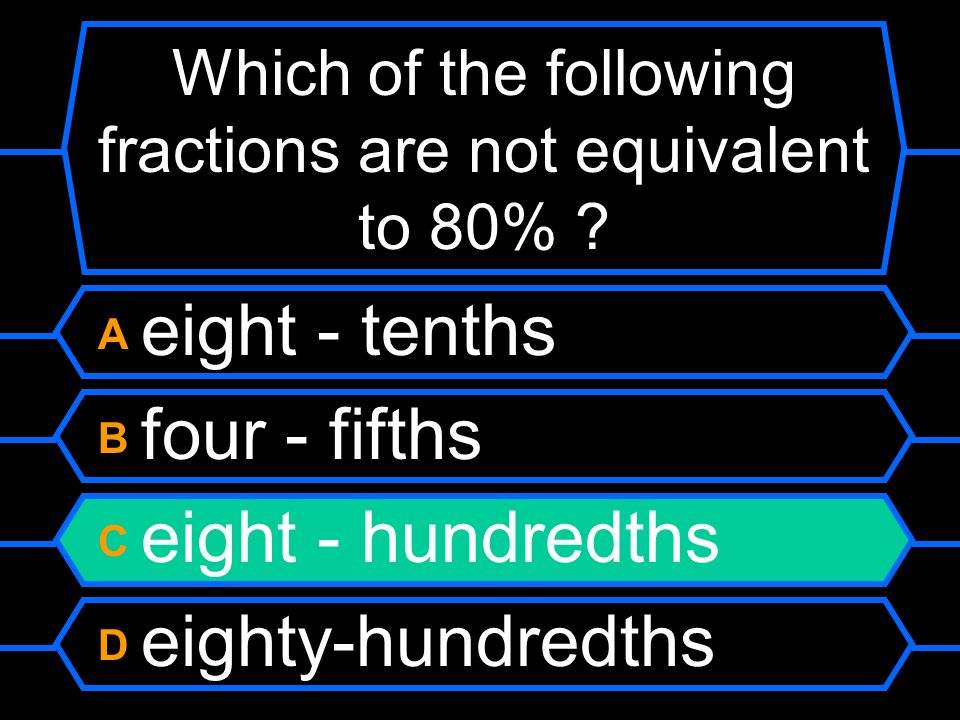 Which of the following fractions are not equivalent to 80%