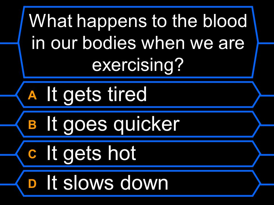 What happens to the blood in our bodies when we are exercising
