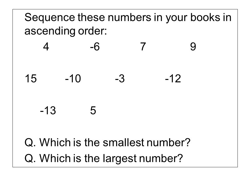 Sequence these numbers in your books in ascending order: