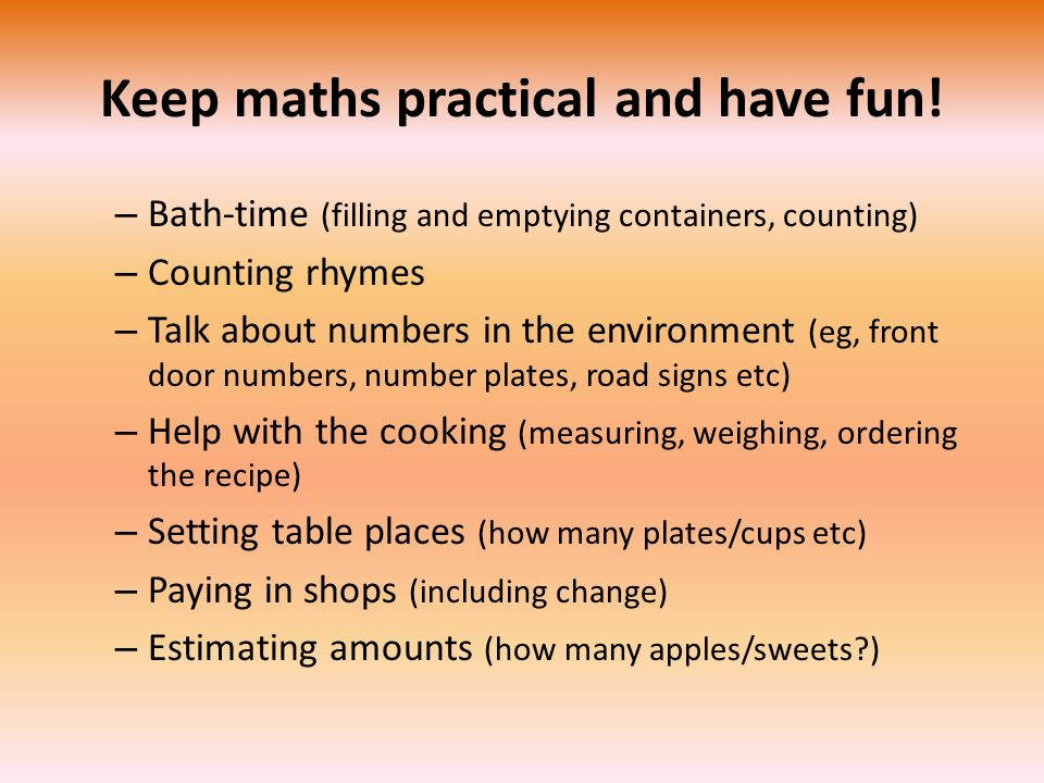 Keep maths practical and have fun!