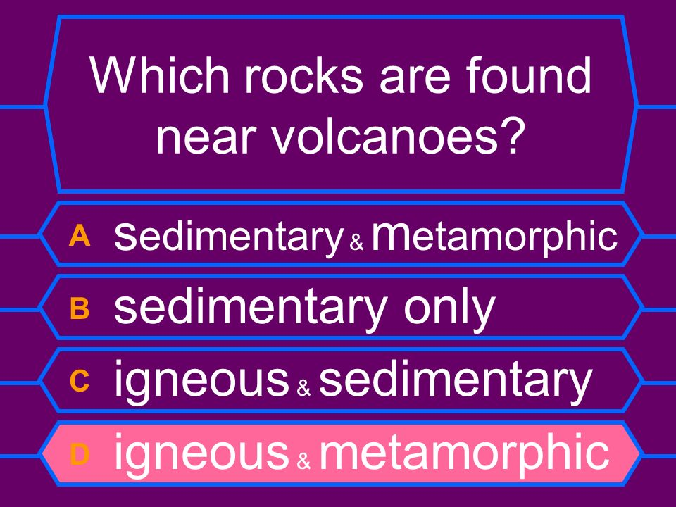 Which rocks are found near volcanoes
