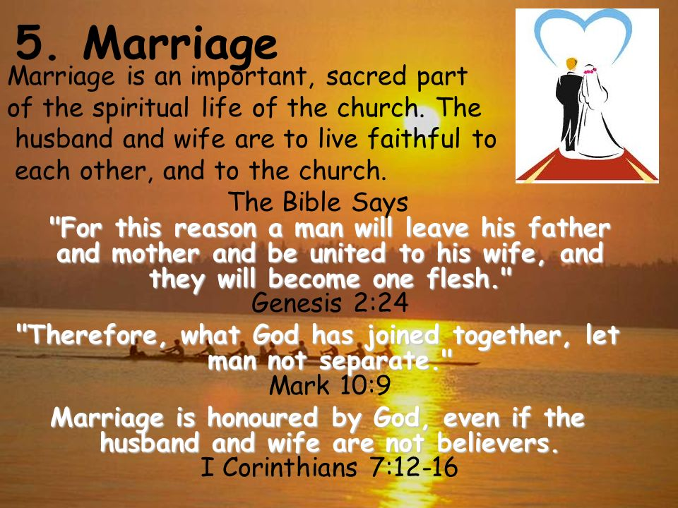 5. Marriage Marriage is an important, sacred part