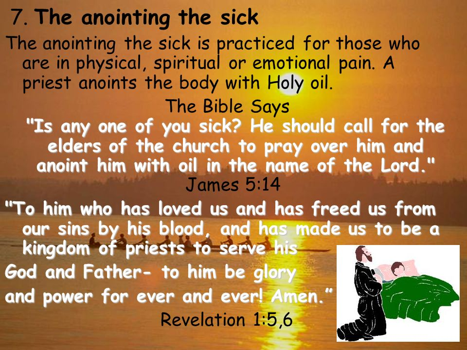7. The anointing the sick