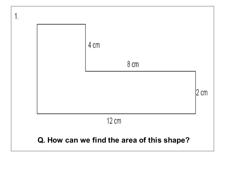 Q. How can we find the area of this shape