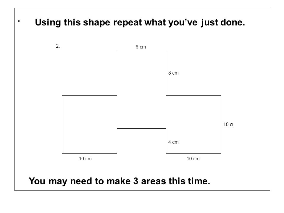 . Using this shape repeat what you've just done.