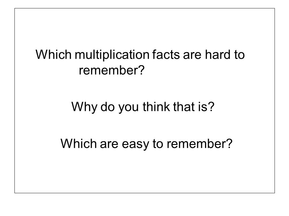 Which multiplication facts are hard to remember